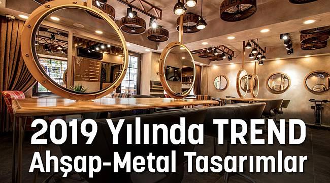2019 Yılında Yaşam Alanlarında TREND: Ahşap-Metal Tasarımlar
