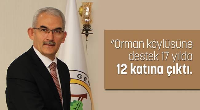 """""""Orman köylüsüne destek 17 yılda 12 katına çıktı."""""""