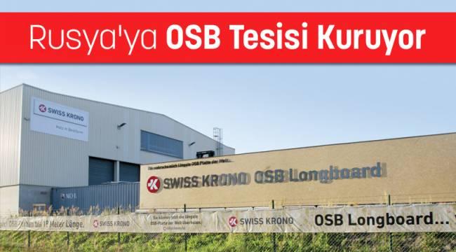Swiss Krono Rusya'ya OSB Tesisi Kuruyor