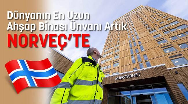 Dünyanın En Uzun Ahşap Binası Ünvanı Artık Norveç'te