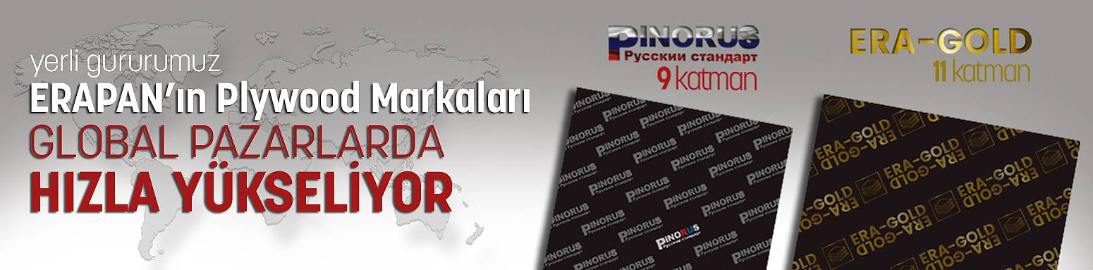 ERAPAN'ın Plywood Markaları GLOBAL PAZARLARDA HIZLA YÜKSELİYOR