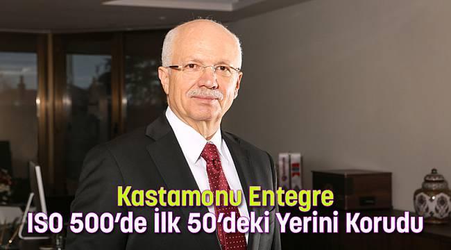 Kastamonu Entegre, ISO 500'de  İlk 50'deki Yerini Korudu