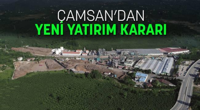 Çamsan'dan Yeni Yatırım Kararı