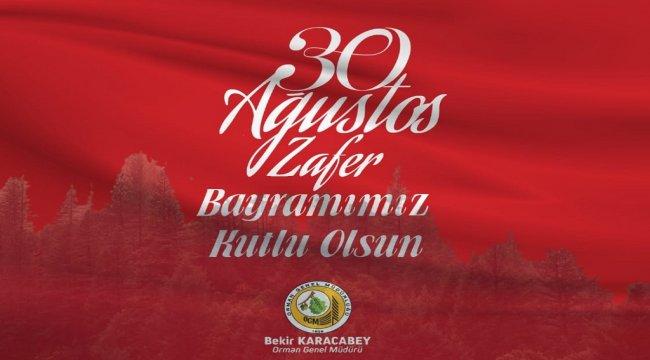 Genel Müdürümüzün 30 Ağustos Zafer Bayramı Kutlama Mesajı.
